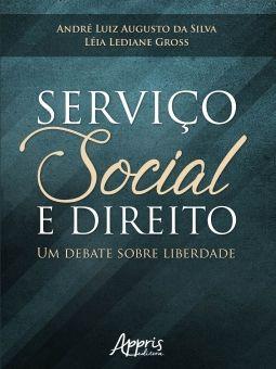 Serviço social e direito um debate sobre liberdade  - Editora Papel Social