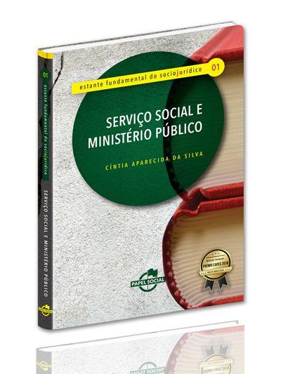 Serviço Social e Ministério Público  - Editora Papel Social