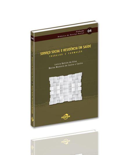 Serviço Social e Residência em Saúde: trabalho e formação  - Editora Papel Social