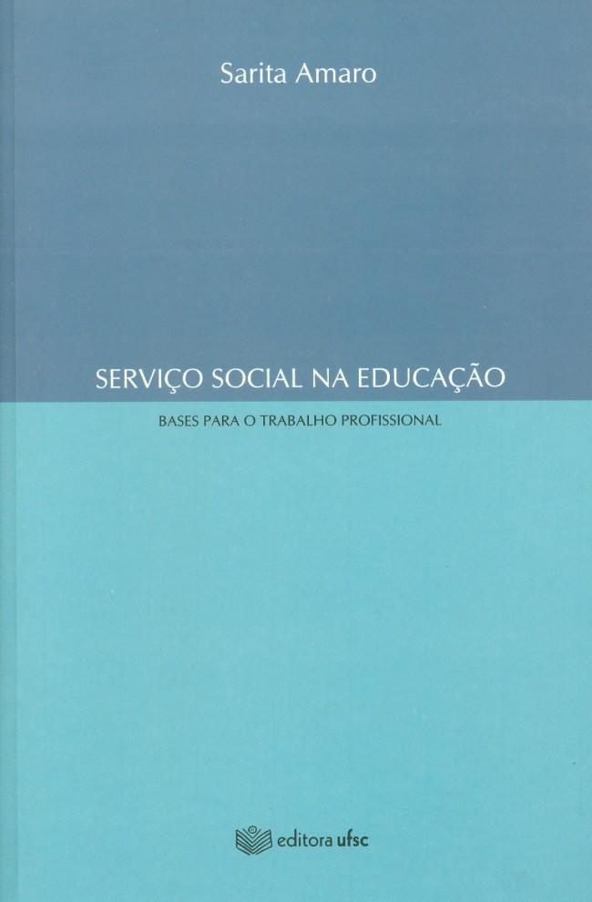 SERVIÇO SOCIAL NA EDUCAÇÃO BASES PARA O TRABALHO PROFISSIONAL  - Editora Papel Social