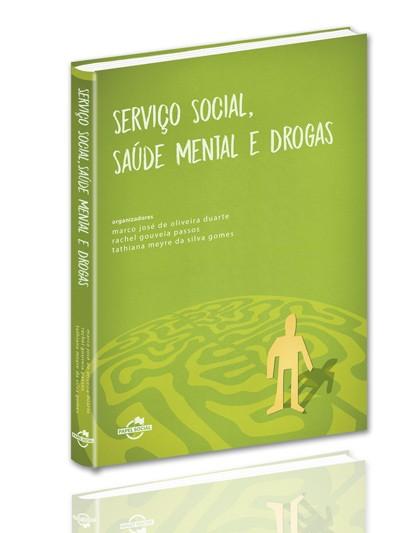 Serviço Social, Saúde Mental e Drogas  - Editora Papel Social