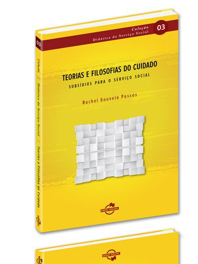 Teorias e Filosofias do Cuidado: subsídios para o Serviço Social  - Editora Papel Social