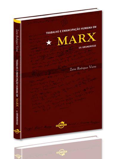 Trabalho e Emancipação Humana em Marx - os Grundrisse  - Editora Papel Social