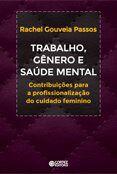 Trabalho gênero e saúde mental  - Editora Papel Social