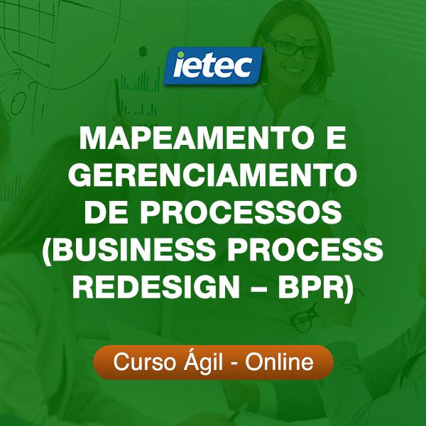 Curso Ágil - Mapeamento e Gerenciamento de Processos (Business Process Redesign  BPR)  - Loja IETEC
