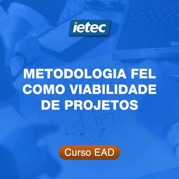 Curso EAD - Metodologia FEL como Análise de Viabilidade de Projetos  - Loja IETEC