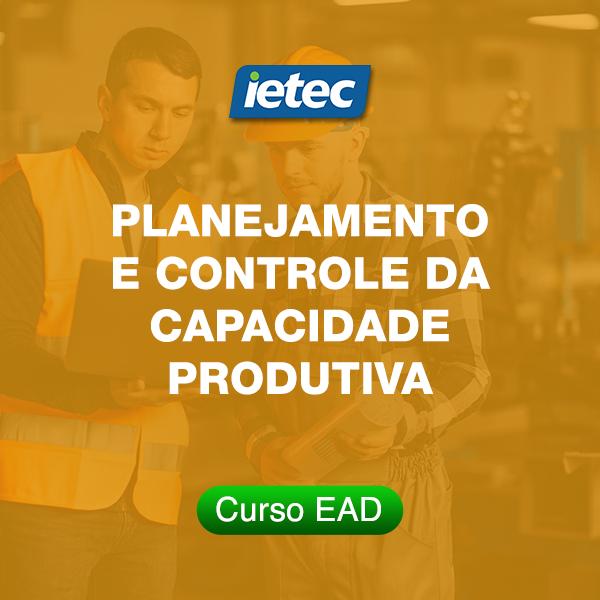 Curso EAD - Planejamento e Controle da Capacidade Produtiva  - Loja IETEC