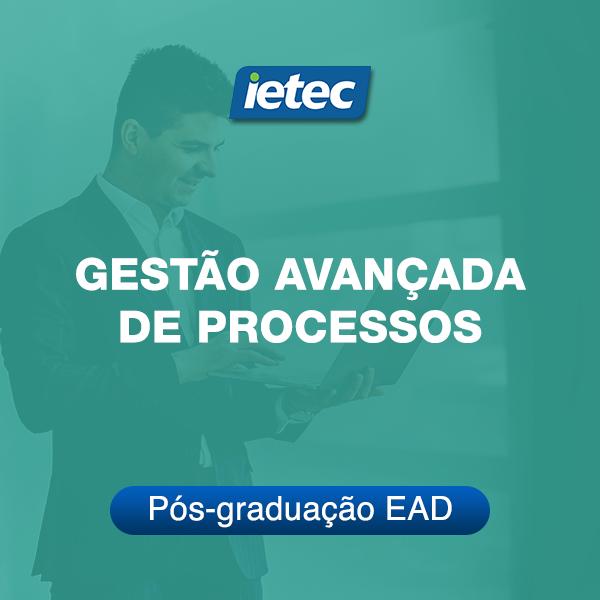 Pós-graduação EAD - Gestão Avançada de Processos EAD  - Loja IETEC