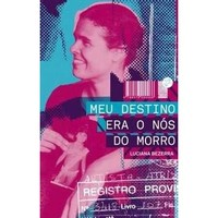 Meu Destino Era o Nós do Morro  - LiteraRUA
