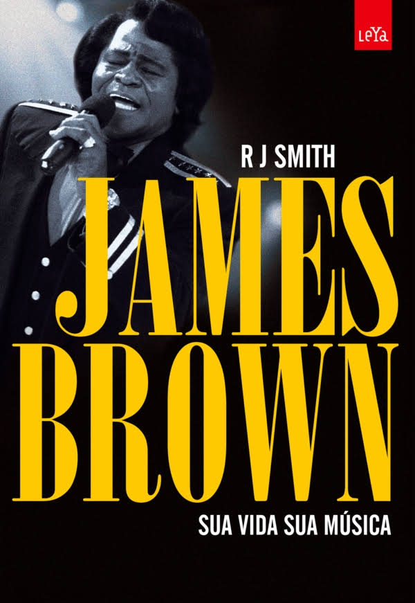 James Brown - Sua Vida Sua Música  - LiteraRUA