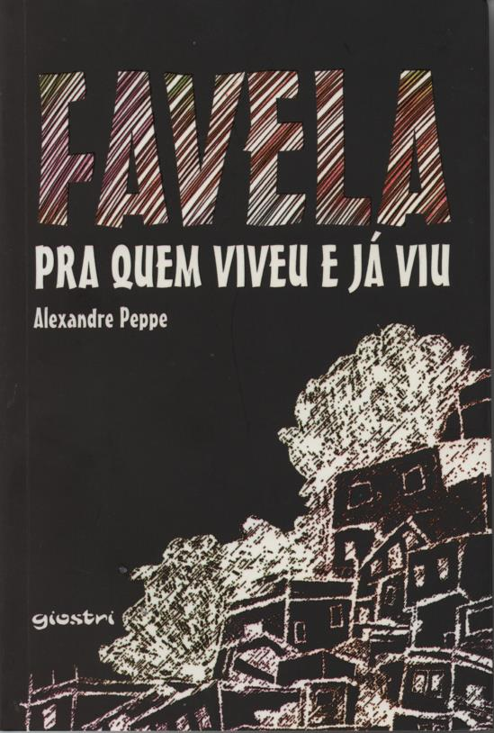 Favela Pra Quem Viveu E Já Viu  - LiteraRUA