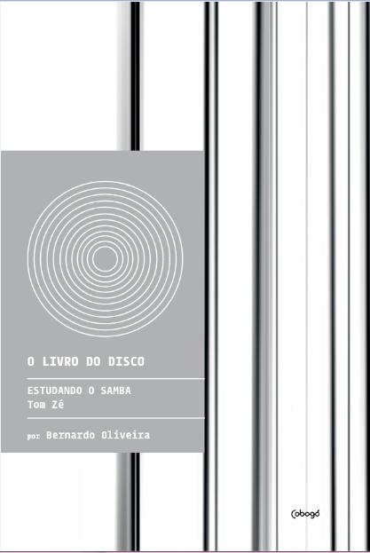 Estudando o Samba - Tom Zé - O Livro do Disco- Bernardo Oliveira
