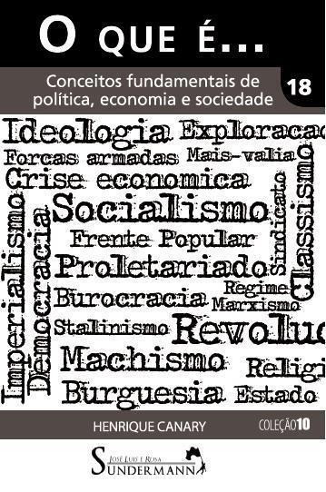 O Que É ... Conceitos Fundamentais de Política, Economia e Sociedade.