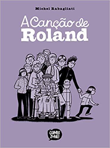 A Canção de Roland - Michel Rabagliati  - LiteraRUA