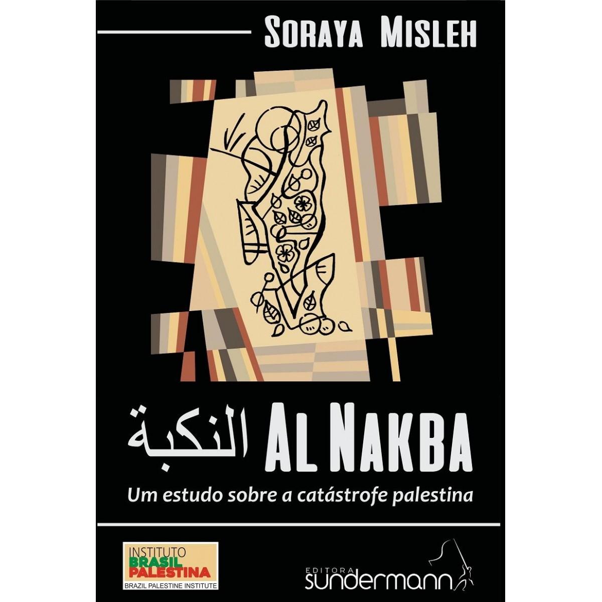 Al Nakba - Um Estudo Sobre a Catástrofe Palestina  - LiteraRUA