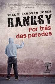 Banksy - Por Trás das Paredes