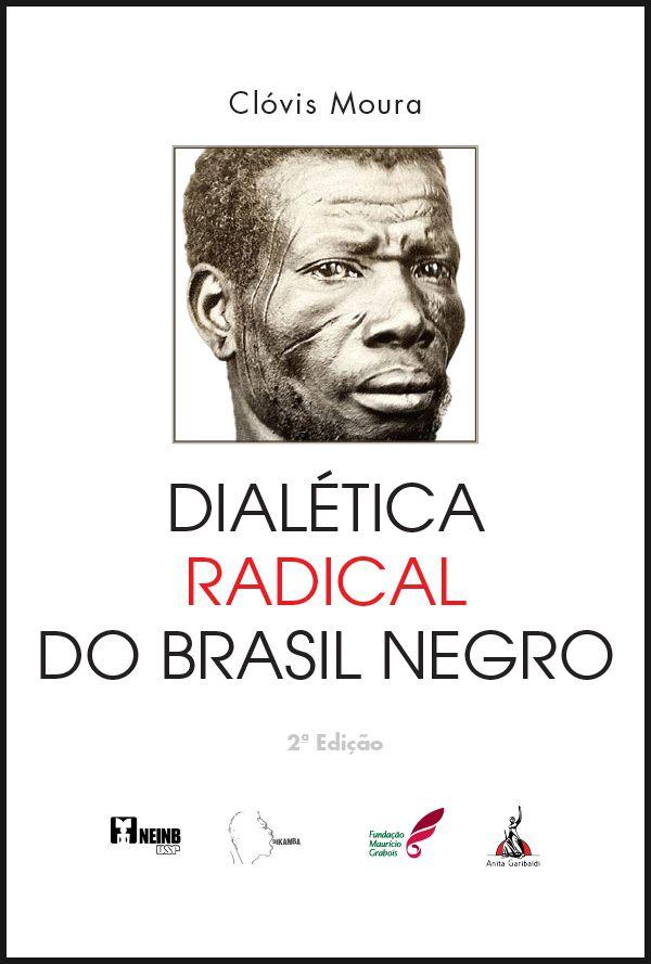 Dialética Radical do Brasil Negro - Clóvis Moura