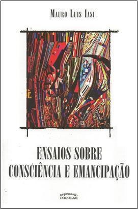 Ensaio Sobre a Consciência e Emancipação