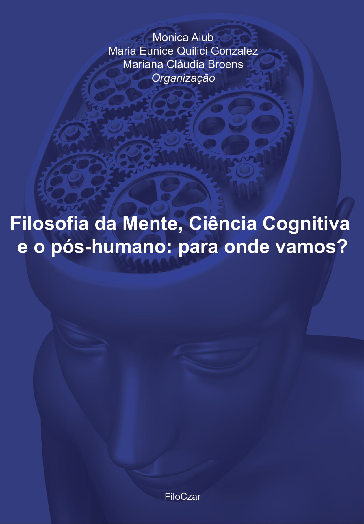 Filosofia da mente, ciência cognitiva e o pós-humano: para onde vamos?