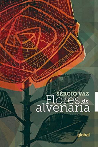 Flores de Alvenaria - Sérgio Vaz