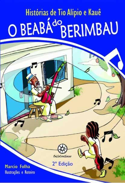 Histórias de Tio Alípio e Kauê - O beabá do Berimbau