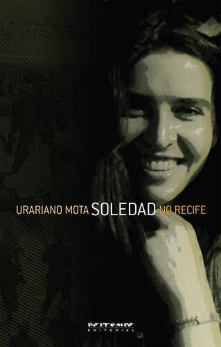 Livro: Soledad no Recife - Autor Urariano Mota  - LiteraRUA