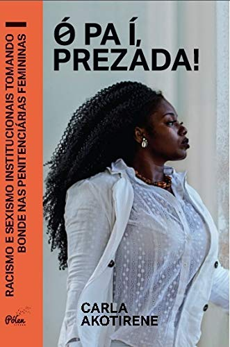 Ó Pa Í, Prezada - Carla Akotirene  - LiteraRUA