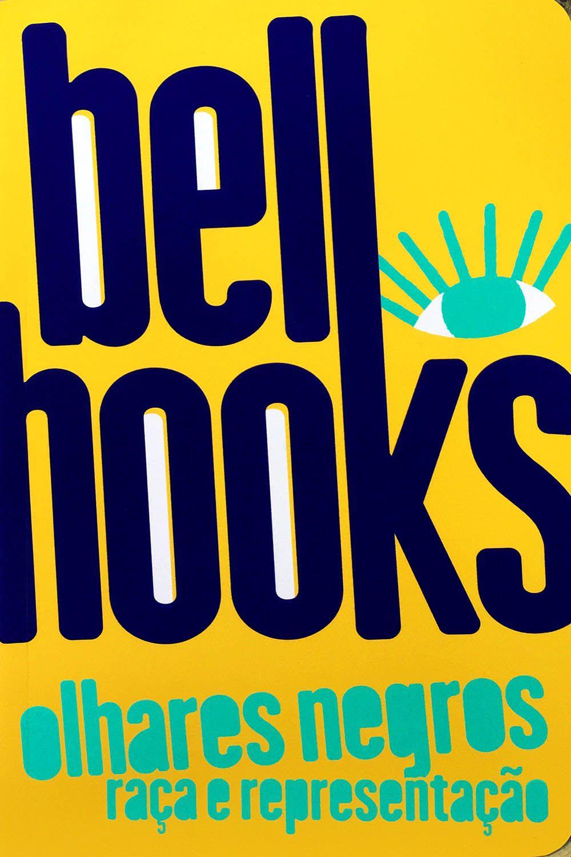 Olhares Negros Raça e Representação Bell Hooks