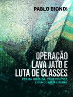 Operação Lava Jato e Luta de Classes - Pablo Biondi