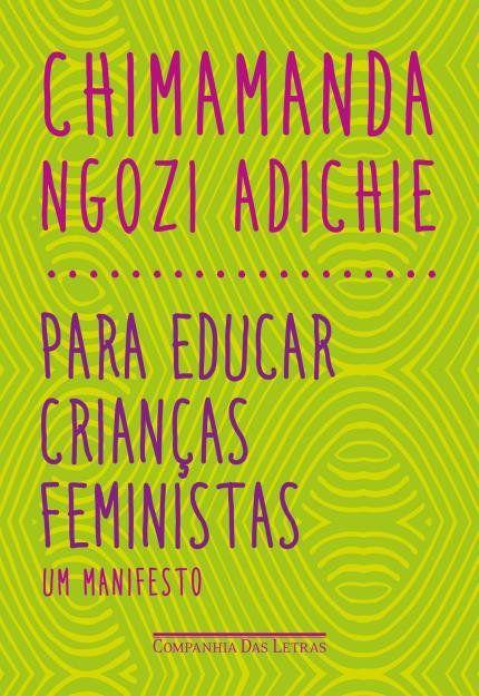 Para Educar Crianças Feministas  - LiteraRUA