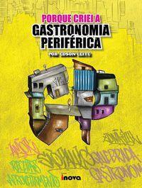 Porque Criei a Gastronomia Periférica   - LiteraRUA