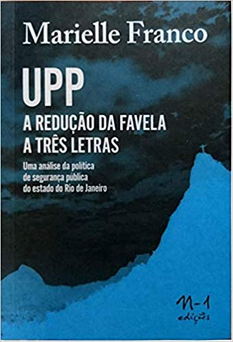 Upp A Reducao Da Favela Em Três Letras de Marielle Franco