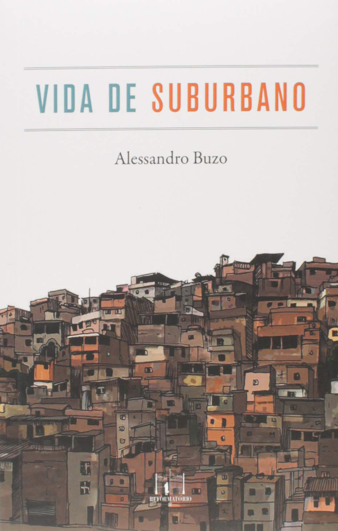 Vida de Suburbano - Alessandro Buzo
