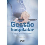Gest�o Hospitalar - O papel do m�dico gestor