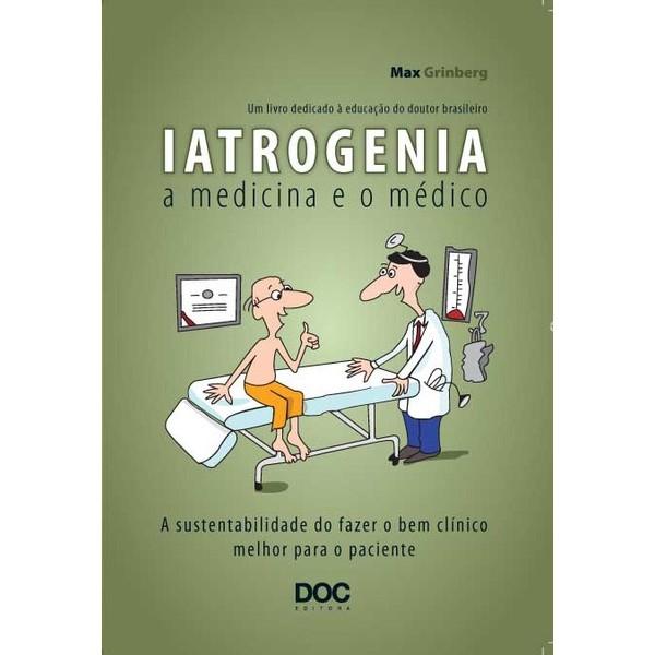 Iatrogenia - A Medicina e o Médico  - DOC Content Webstore