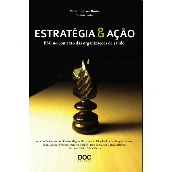 Estratégia e Ação: BSC no Contexto das Organizações de Saúde  - DOC Content Webstore