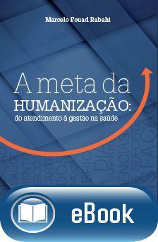A meta da Humanização : do atendimento à gestão na saúde  - DOC Content Webstore