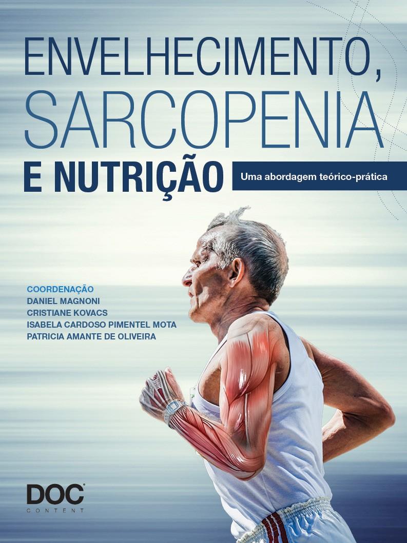 Envelhecimento, Sarcopenia e Nutrição: Uma Abordagem Técnico-Científico  - DOC Content Webstore
