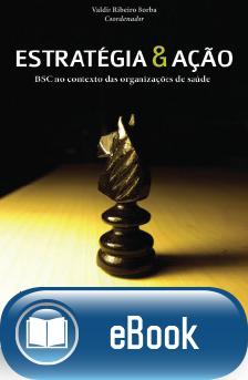 Estratégia & Ação - BSC no Contexto das Organizaçãoes de Saúde  - DOC Content Webstore