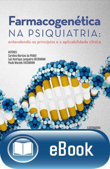 Farmacogenética NA PSIQUIATRIA: entendendo os princípios e a aplicabilidade clínica  - DOC Content Webstore