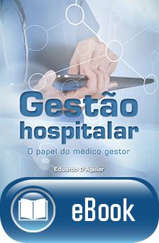 GESTÃO HOSPITALAR - O PAPEL DO MÉDICO GESTOR  - DOC Content Webstore