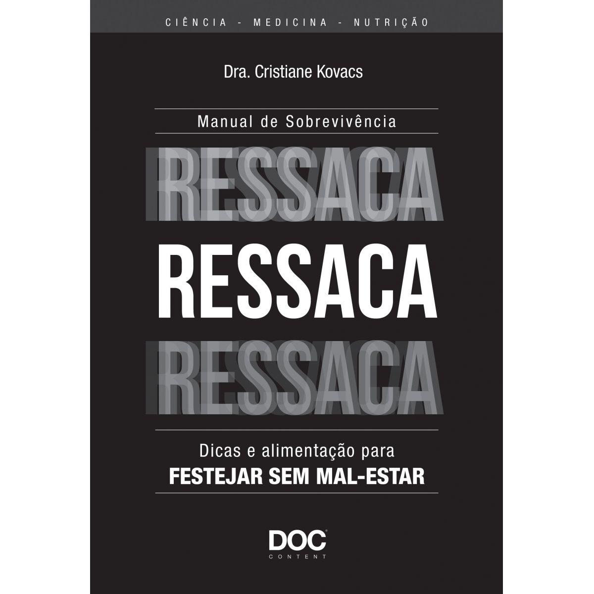 RESSACA: Manual de Sobrevivência - Dicas e Alimentação para Festejar sem Mal-Estar  - DOC Content Webstore
