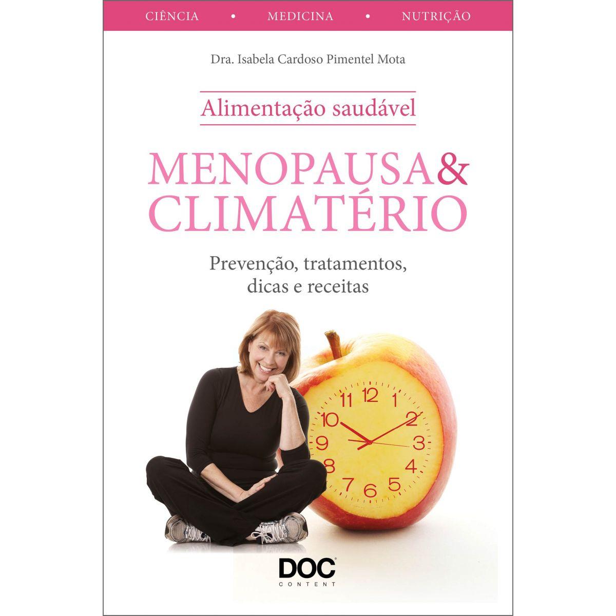 Menopausa e Climatério - Prevenção, Tratamentos, Dicas e Receitas   - DOC Content Webstore