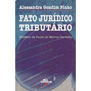 FATO JURÍDICO TRIBUTÁRIO <br> Alessandra Gondim Pinho