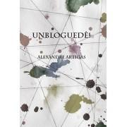 UNBLOGUEDÊ! <BR> Alexandre Artigas