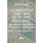 COMPETÊNCIA TRIBUTÁRIA DO ESTADO BRASILEIRO <br> Clélio Chiesa