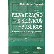 PRIVATIZAÇÃO E SERVIÇOS PÚBLICOS - As Ações do Estado na Produção Econômica <br> Cristiane Derani
