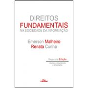 DIREITOS FUNDAMENTAIS NA SOCIEDADE DA INFORMAÇÃO <br> Emerson Malheiro <br>  Renata Cunha