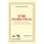 ICMS GUERRA FISCAL: REDUÇÃO DA BASE DE CÁLCULO PARA FRAUDAR A CONSTITUIÇÃO FEDERAL  <br> Eurico Marcos Diniz de Santi