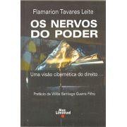 NERVOS DO PODER, OS - Uma visão cibernética do direito <br> Flamarion Tavares Leite